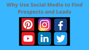 Using Social Media for Prospects & Leads